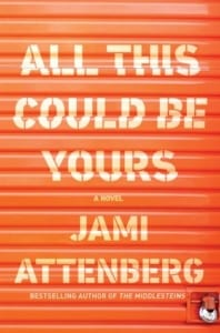 , All This Could Be Yours by Jami Attenberg