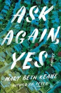 , Ask Again, Yes by Mary Beth Keane