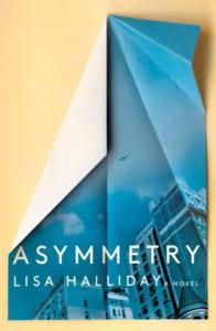 , Asymmetry by Lisa Halliday