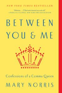 , Between You & Me by Mary Norris