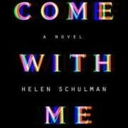 come-with-me-helen-schulman-book-review