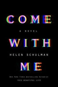 , Come with Me by Helen Schulman