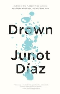 , Drown by Junot Díaz