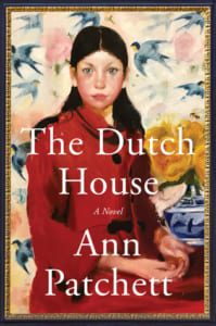 , The Dutch House by Ann Patchett