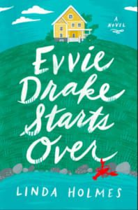 , Evvie Drake Starts Over by Linda Holmes