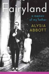 , Fairyland: A Memoir of My Father by Alysia Abbott