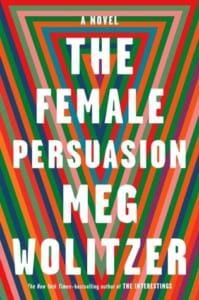 The female persuasion, The Female Persuasion by Meg Wolitzer