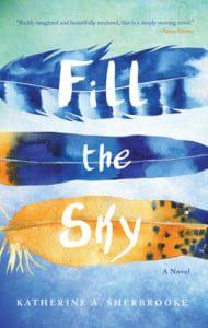, Fill the Sky by Katherine A. Sherbrooke