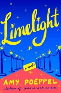 , Limelight by Amy Poeppel