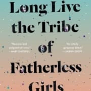 long-live-the-tribe-of-fatherless-girls-book-review