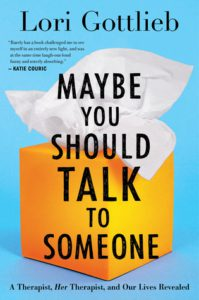 , Maybe You Should Talk to Someone by Lori Gottlieb