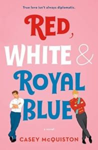 , Red, White & Royal Blue by Casey McQuiston
