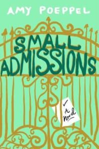 , Small Admissions by Amy Poeppel