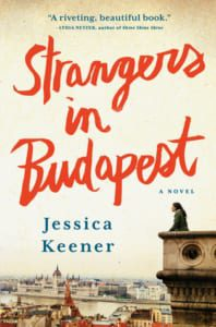 , Strangers in Budapest by Jessica Keener
