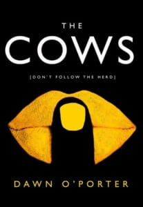 , The Cows by Dawn O'Porter