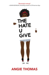 , The Hate U Give by Angie Thomas