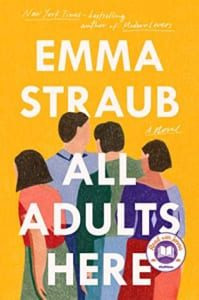 , All Adults Here by Emma Straub
