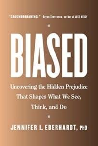 , Biased by Jennifer L Eberhardt