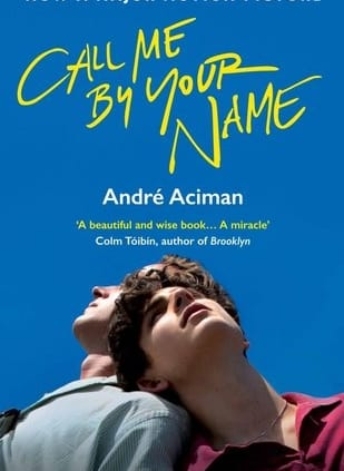 , Call Me by Your Name by André Aciman
