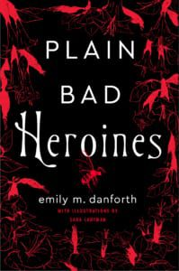 plain_bad_heroines_emily_danforth_book_review_jeanne_blasberg