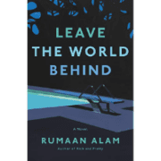 leave-the-world-behind-Rumaan-alam-book-review-jeanne-blasberg