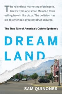 dream-land-opioid-crisis-sam-quinones-book-review-jeanne-blasberg