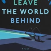 leave-the-world-behind-Rumaan-alam-book-review-jeanne-blasberg