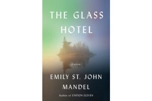 Glass Hotel, The Glass Hotel by Emily St. John Mandel
