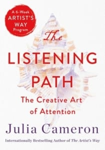 listening path, The Listening Path by Julia Cameron