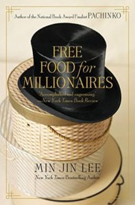 free food, Free Food for Millionaires by Min Jin Lee