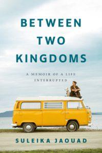 between two kingdoms, Between Two Kingdoms by Suleika Jaouad